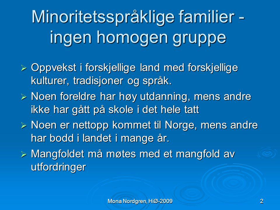 Mona Nordgren, HiØ-2009 Minoritetsspråklige barn og unge Et sosiokulturelt syn på sosialisering og læring 1