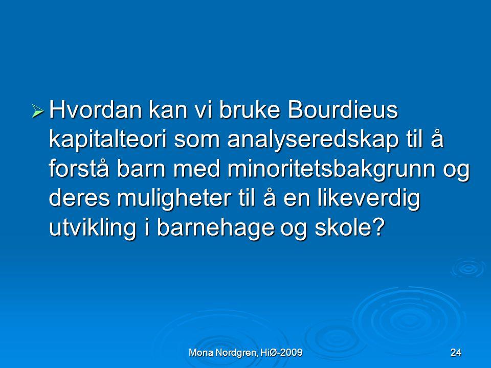 Hva med minoritetsspråklige  Norskspråklig tilegnelse blant minoritetsspråklige vil gi mulighet til mestring og innflytelse. Dermed kontroll og herre