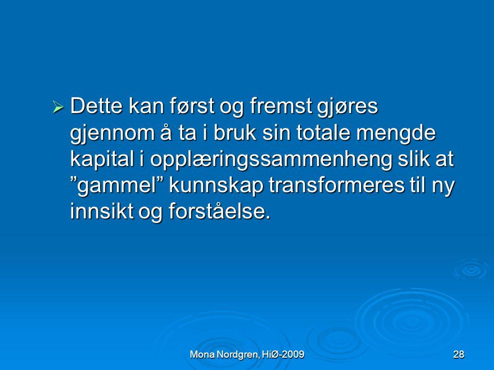  Hvorvidt minoritetsspråklige barn og unge skal lykkes i barnehage og skole blir derfor avhengig av i hvilken grad de får mulighet til å tilegne seg symbolsk og kulturell kapital på norsk.