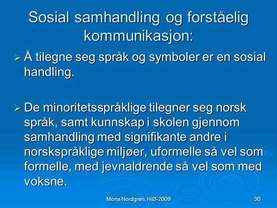  Satsning på minoritetsspråkliges språklige og kognitive utvikling gir mulighet for utvikling av symbolsk og lingvistisk kapital som grunnlag for ref