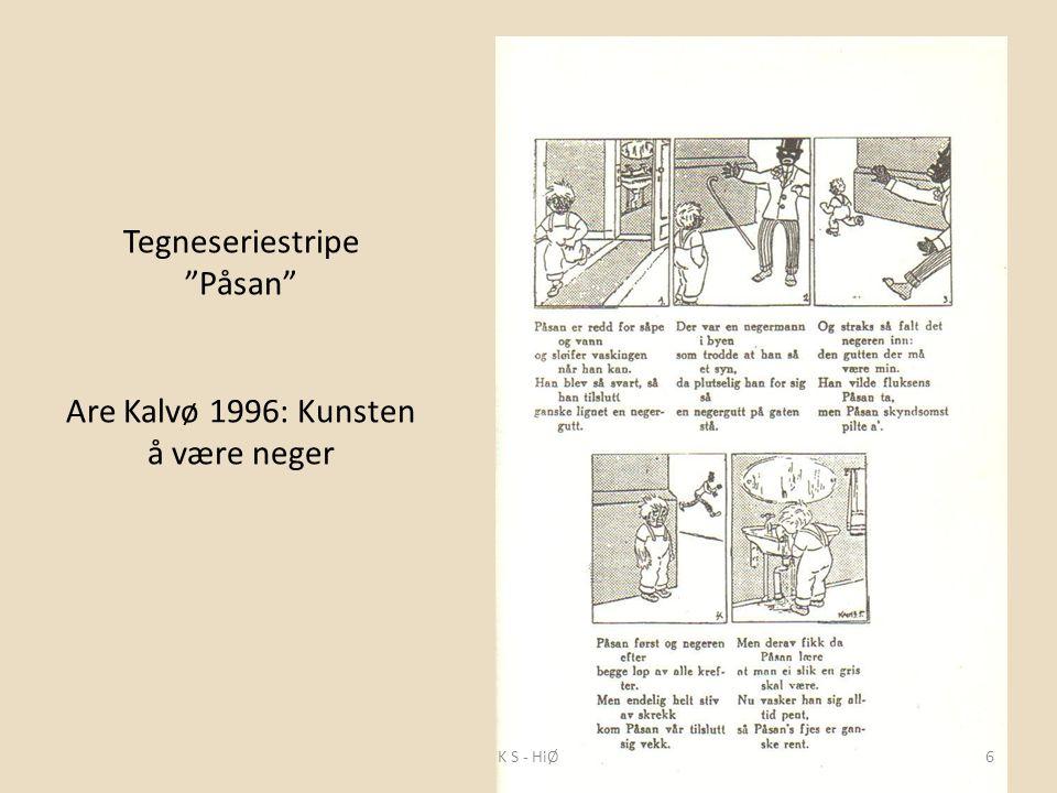 """Tegneseriestripe """"Påsan"""" Are Kalvø 1996: Kunsten å være neger K S - HiØ6"""