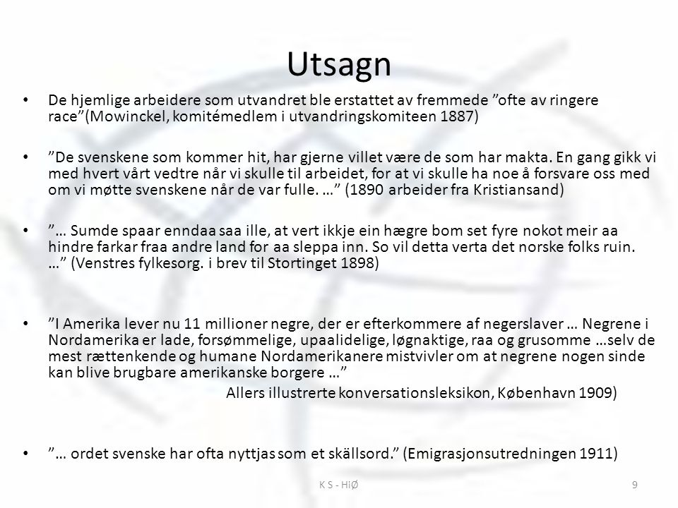 Innvandrerbefolkningen etter landbakgrunn 1970 - 2009 I dag er det 508 000 personer bosatt i Norge som enten har innvandret selv eller er født i Norge med innvandrerforeldre.