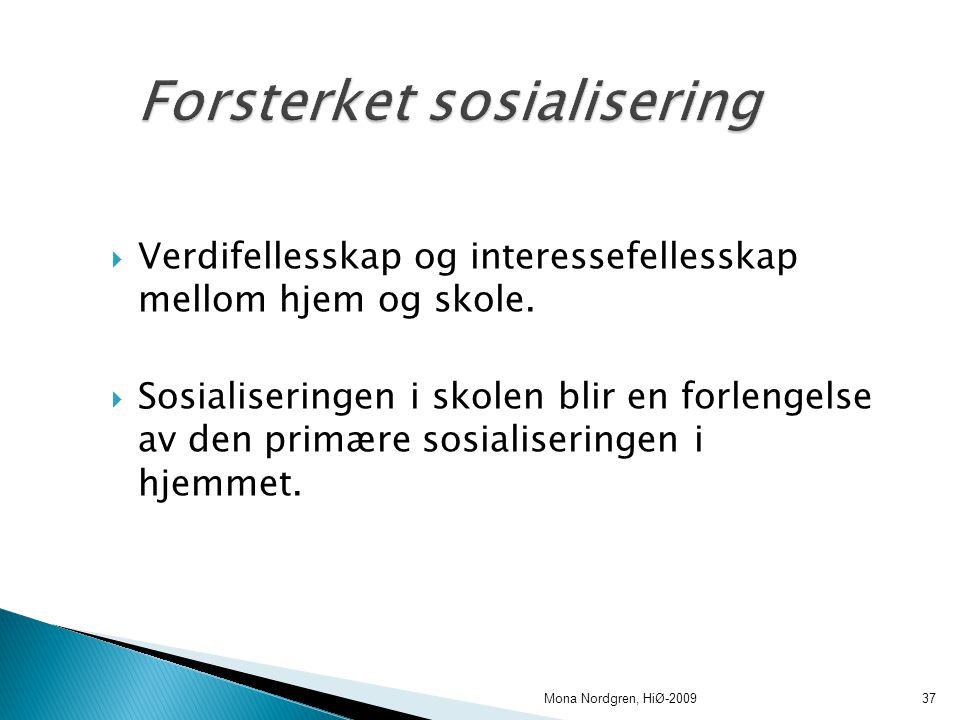  Verdifellesskap og interessefellesskap mellom hjem og skole.