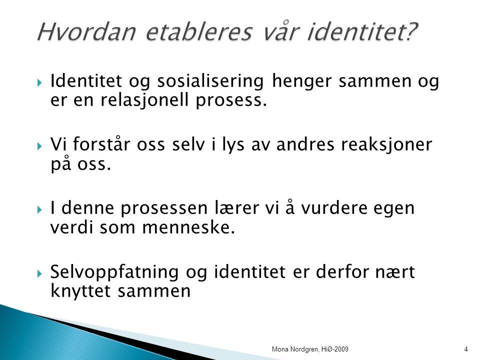  Identitet og sosialisering henger sammen og er en relasjonell prosess.