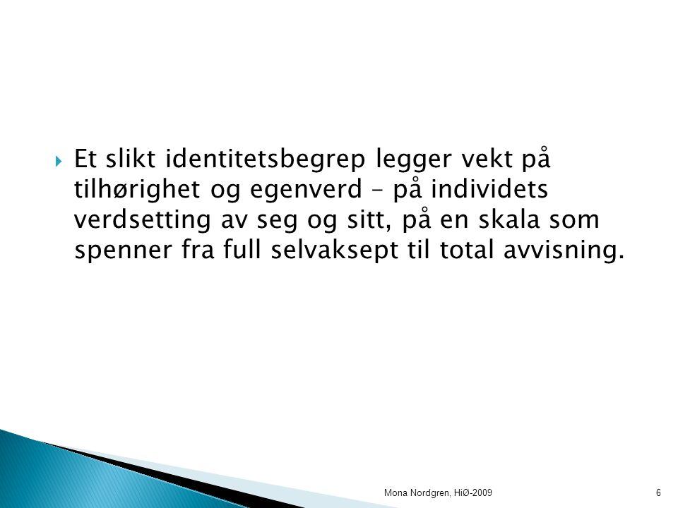  Identitet er ikke en gitt størrelse en gang for alle.
