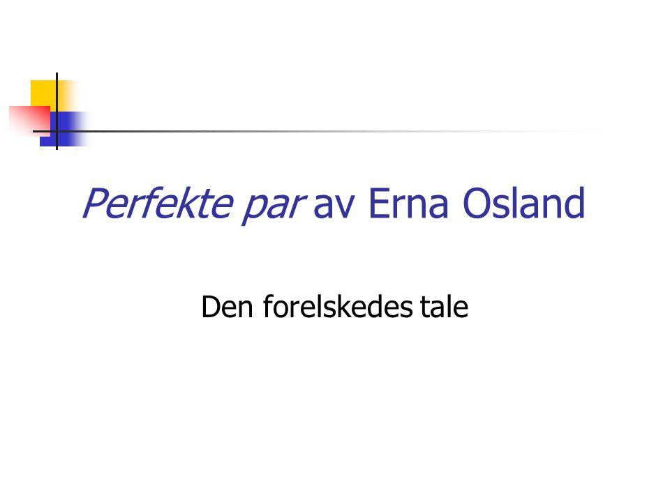 Perfekte par av Erna Osland Den forelskedes tale