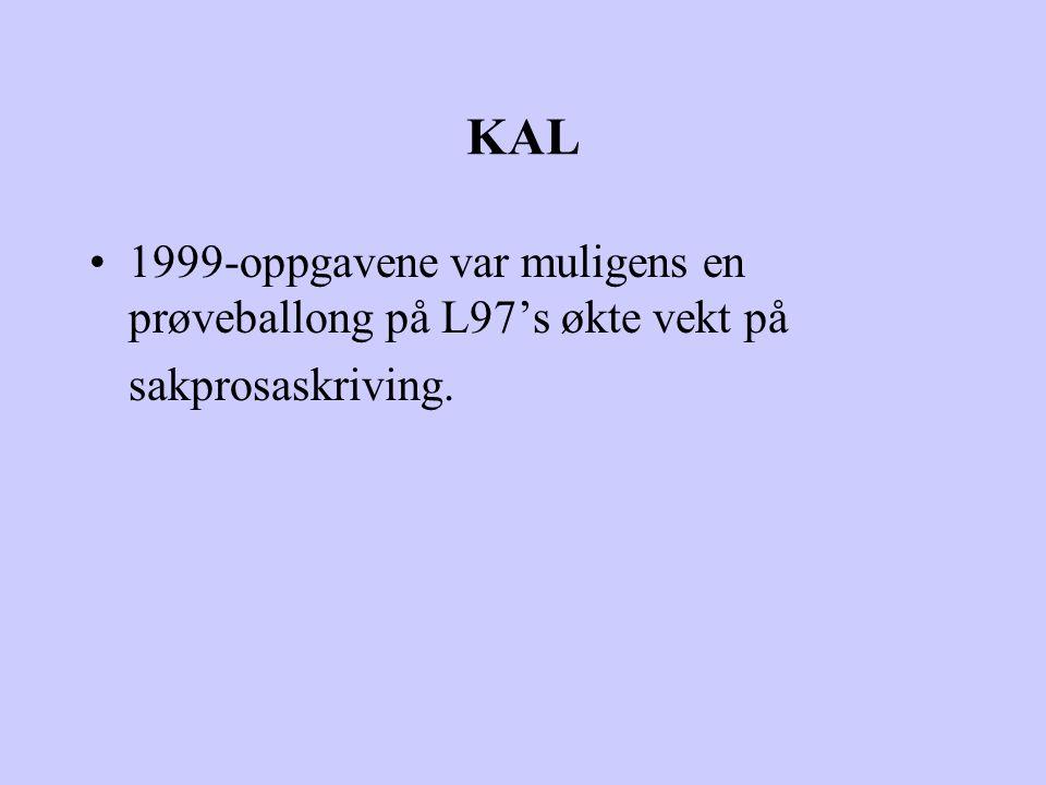 KAL 1999-oppgavene var muligens en prøveballong på L97's økte vekt på sakprosaskriving.