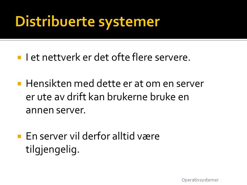  I et nettverk er det ofte flere servere.  Hensikten med dette er at om en server er ute av drift kan brukerne bruke en annen server.  En server vi