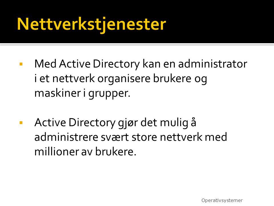  Med Active Directory kan en administrator i et nettverk organisere brukere og maskiner i grupper.  Active Directory gjør det mulig å administrere s