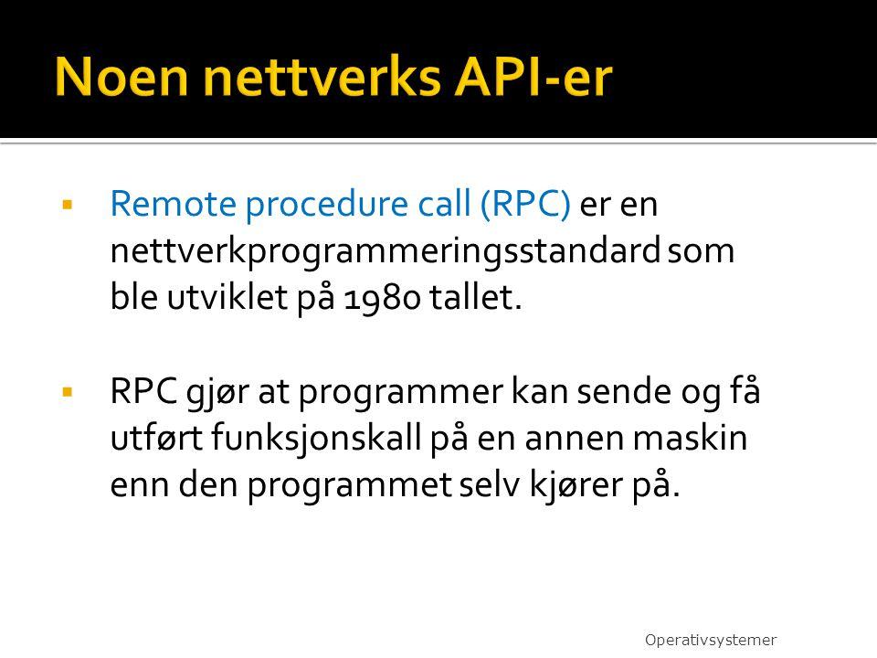  Remote procedure call (RPC) er en nettverkprogrammeringsstandard som ble utviklet på 1980 tallet.  RPC gjør at programmer kan sende og få utført fu