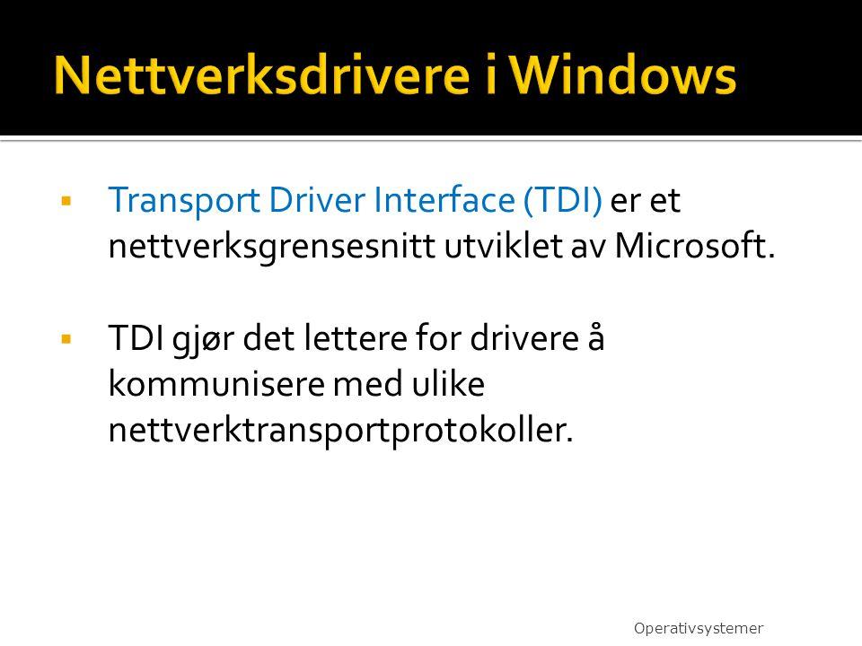 Transport Driver Interface (TDI) er et nettverksgrensesnitt utviklet av Microsoft.  TDI gjør det lettere for drivere å kommunisere med ulike nettve