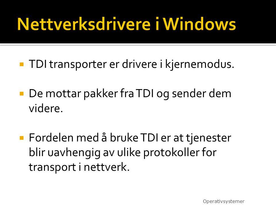  TDI transporter er drivere i kjernemodus.  De mottar pakker fra TDI og sender dem videre.  Fordelen med å bruke TDI er at tjenester blir uavhengig