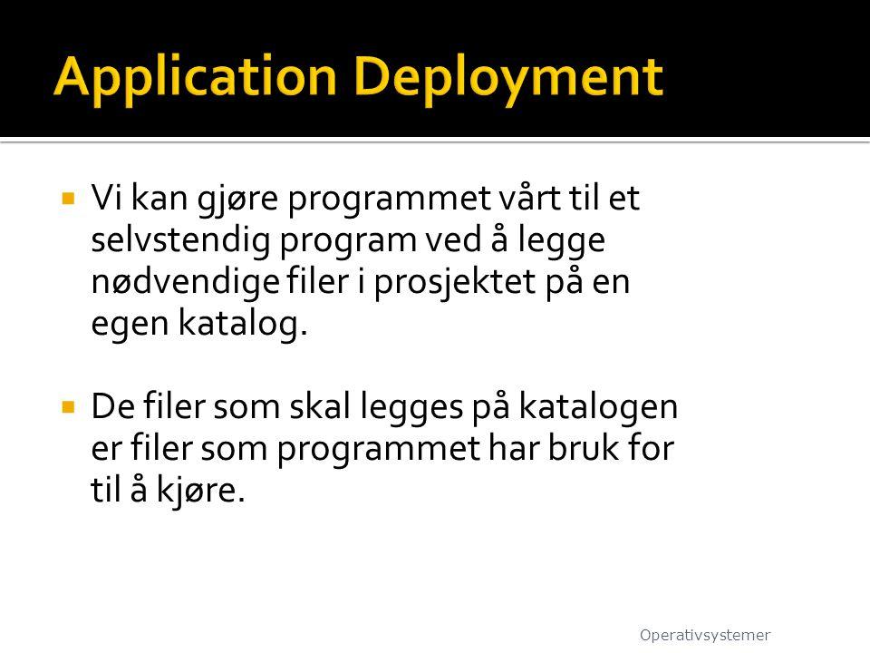  Vi kan gjøre programmet vårt til et selvstendig program ved å legge nødvendige filer i prosjektet på en egen katalog.  De filer som skal legges på