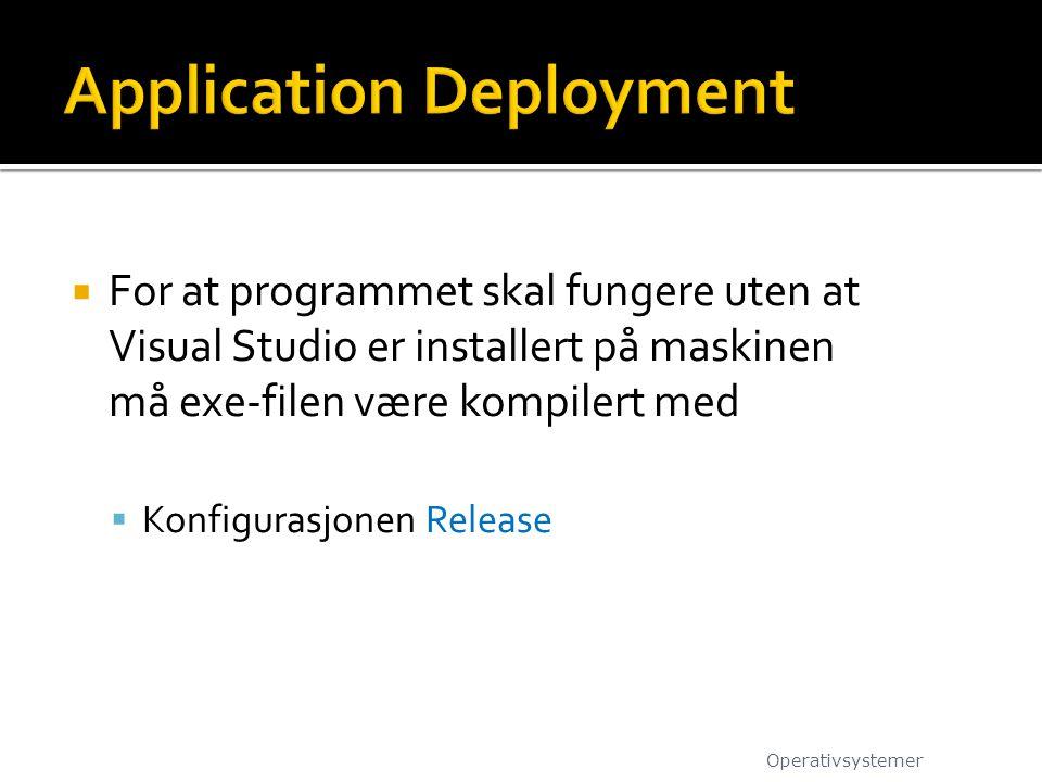  For at programmet skal fungere uten at Visual Studio er installert på maskinen må exe-filen være kompilert med  Konfigurasjonen Release Operativsys