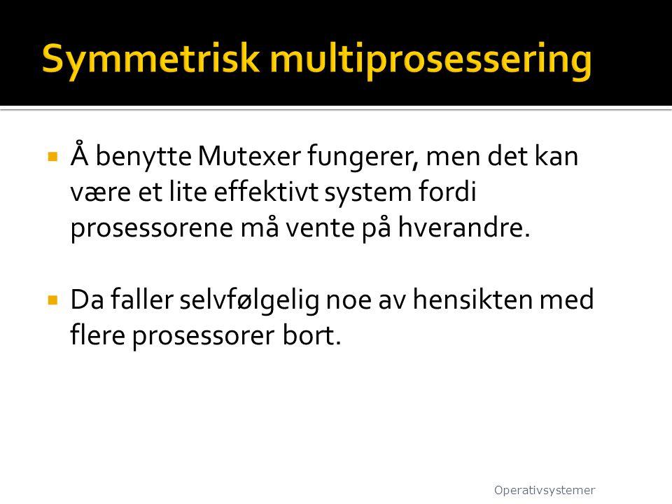  Å benytte Mutexer fungerer, men det kan være et lite effektivt system fordi prosessorene må vente på hverandre.  Da faller selvfølgelig noe av hens