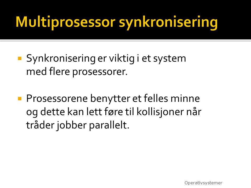  Synkronisering er viktig i et system med flere prosessorer.  Prosessorene benytter et felles minne og dette kan lett føre til kollisjoner når tråde
