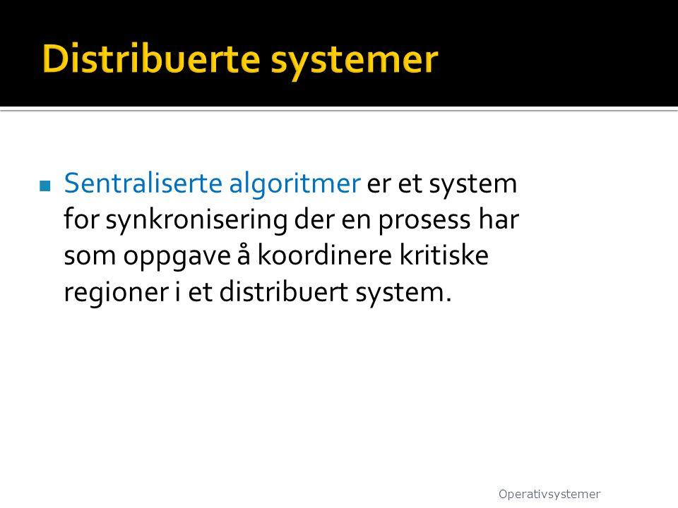 Sentraliserte algoritmer er et system for synkronisering der en prosess har som oppgave å koordinere kritiske regioner i et distribuert system. Operat