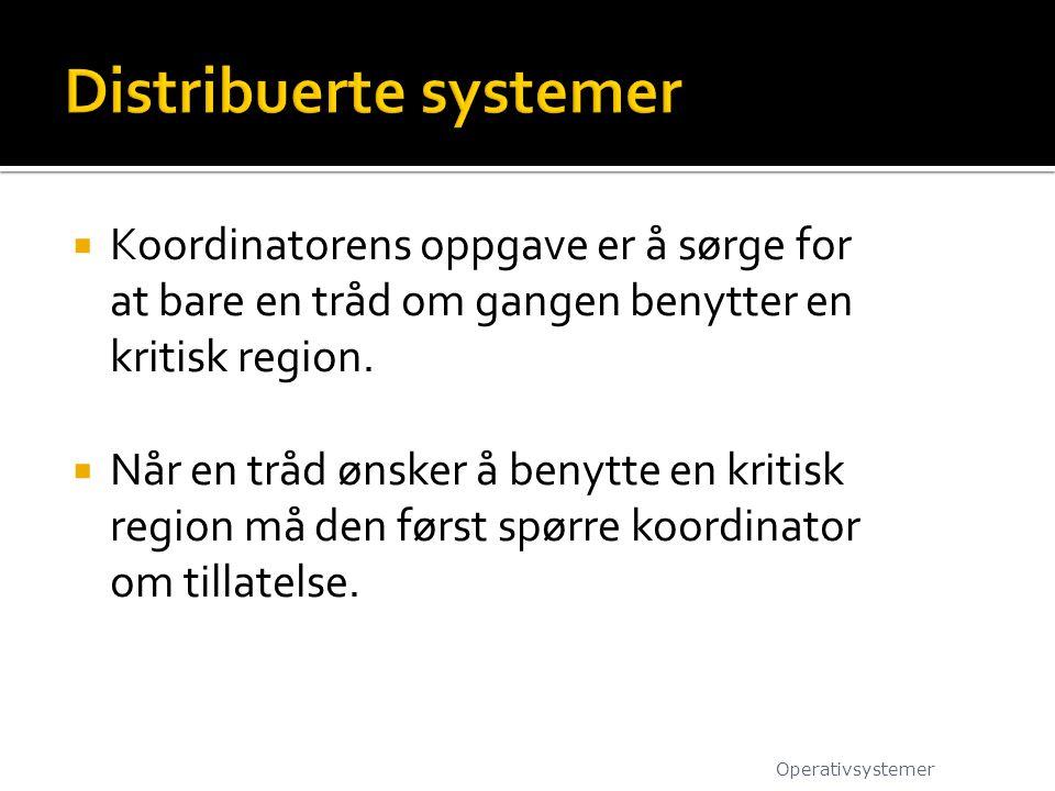  Koordinatorens oppgave er å sørge for at bare en tråd om gangen benytter en kritisk region.  Når en tråd ønsker å benytte en kritisk region må den