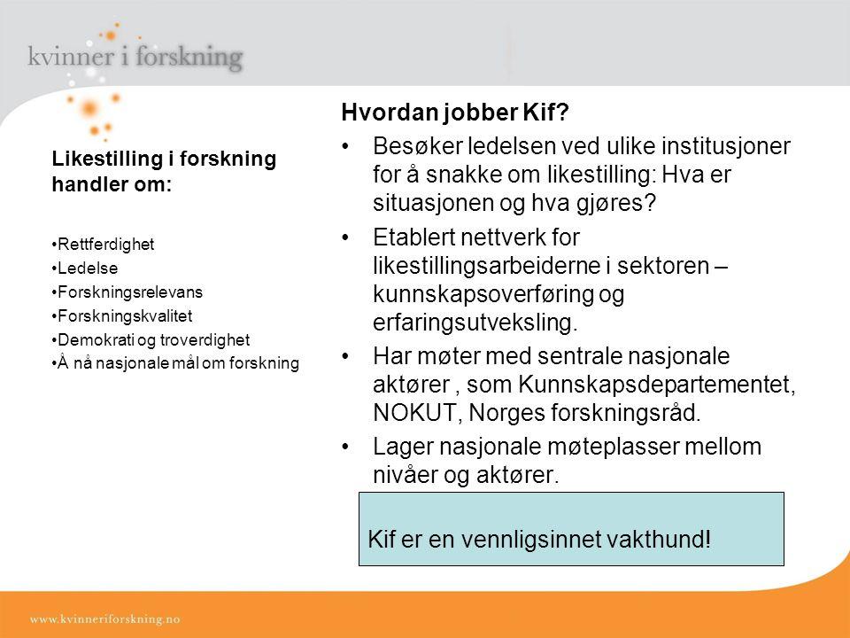 Likestilling i forskning handler om: Hvordan jobber Kif.