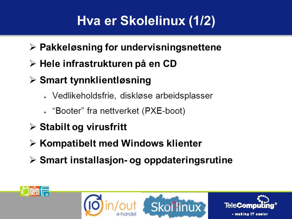 Hva er Skolelinux (1/2)  Pakkeløsning for undervisningsnettene  Hele infrastrukturen på en CD  Smart tynnklientløsning  Vedlikeholdsfrie, diskløse arbeidsplasser  Booter fra nettverket (PXE-boot)  Stabilt og virusfritt  Kompatibelt med Windows klienter  Smart installasjon- og oppdateringsrutine