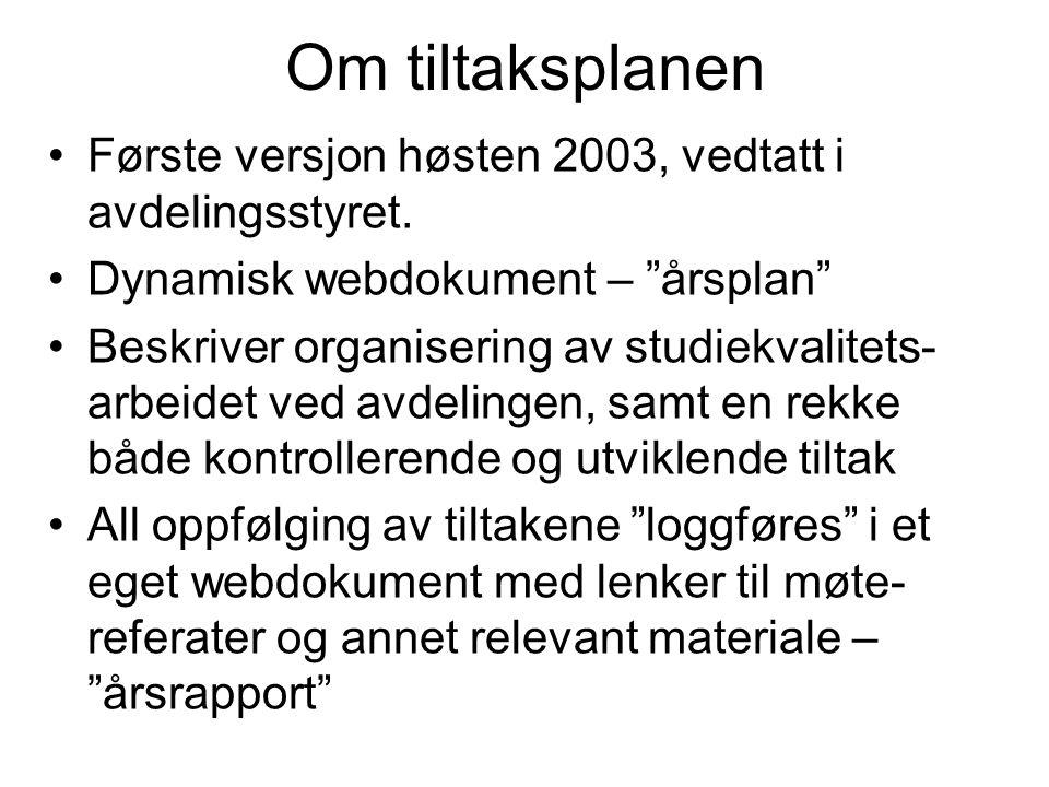 Om tiltaksplanen Første versjon høsten 2003, vedtatt i avdelingsstyret.