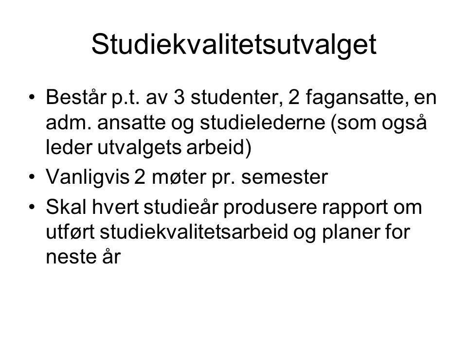Studiekvalitetsutvalget Består p.t. av 3 studenter, 2 fagansatte, en adm.