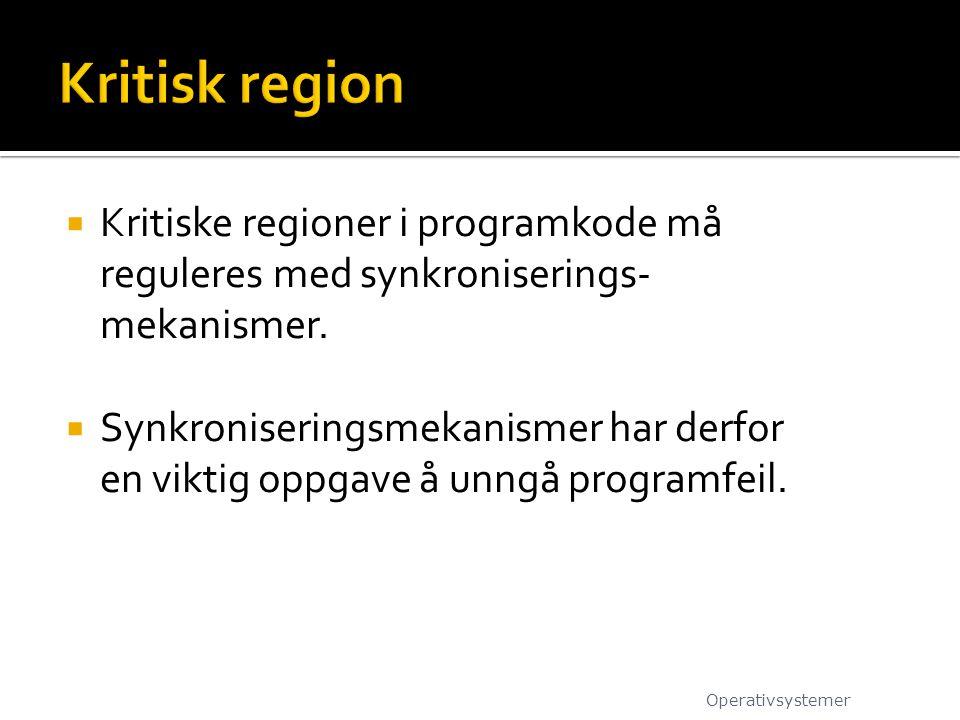  Kritiske regioner i programkode må reguleres med synkroniserings- mekanismer.