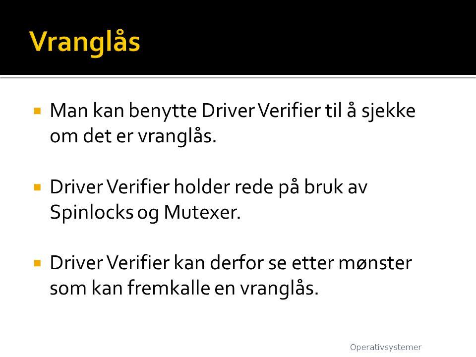  Man kan benytte Driver Verifier til å sjekke om det er vranglås.