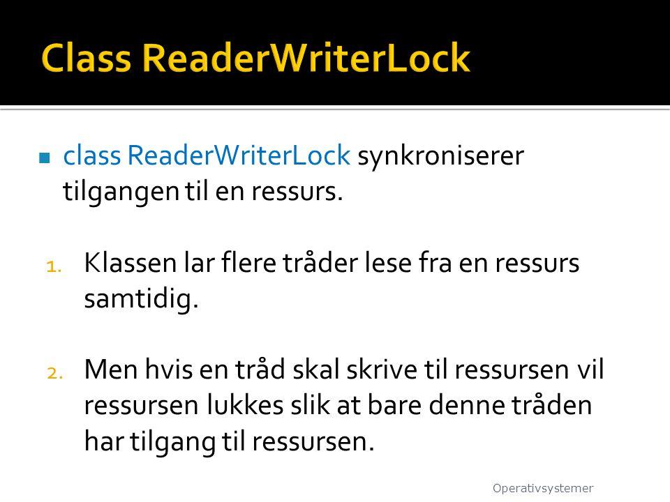 class ReaderWriterLock synkroniserer tilgangen til en ressurs.