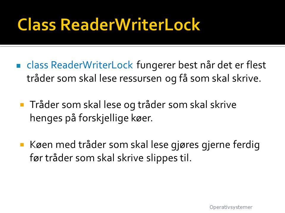class ReaderWriterLock fungerer best når det er flest tråder som skal lese ressursen og få som skal skrive.