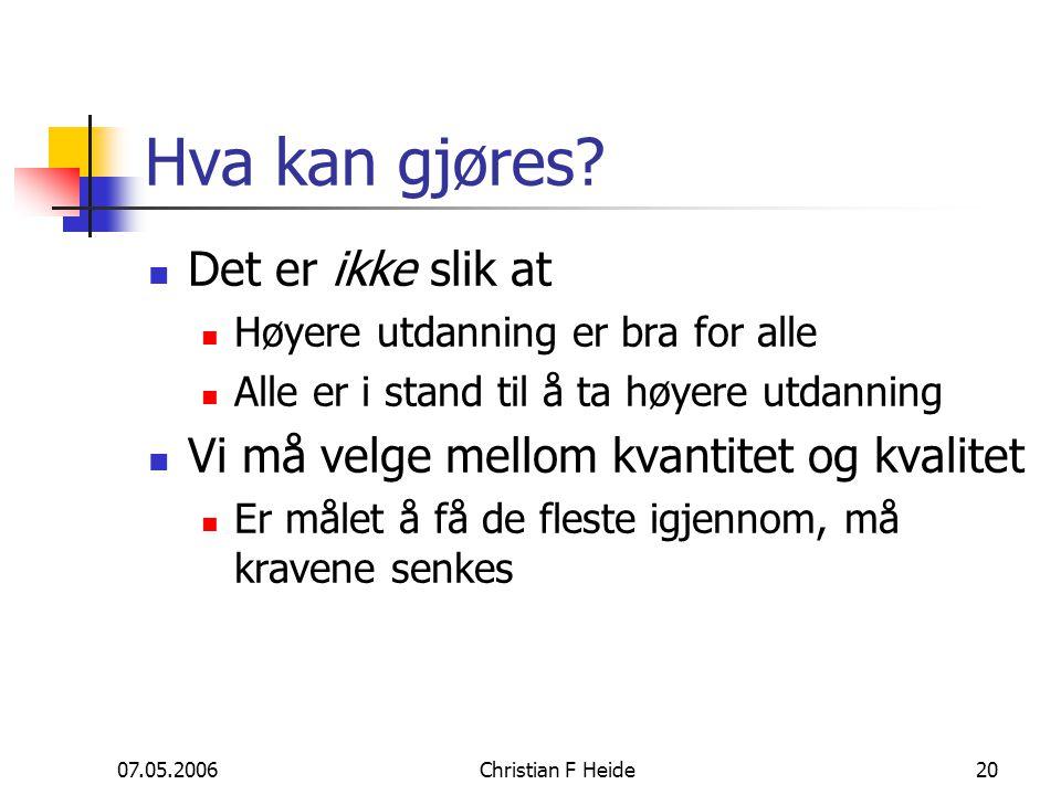07.05.2006Christian F Heide20 Hva kan gjøres.