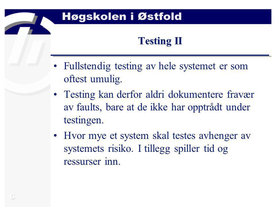 7 Mål for programkvalitet – summen av alle kvalitetskriteriene Testing: –bidrar til å forbedre softwarekvalitet –Men er også et mål for softwarekvalitet Følgende faktorer hører til under softwarekvalitet: –Funksjonalitet: oppfylle kravene –Sikkerhet –Pålitelighet (reliability) –Brukervennlighet (usability) –Effektivitet –Drift, Vedlikehold og Maskinplattform Det er ofte en konflikt mellom disse faktorene og det er nødvendig å prioritere mellom dem.