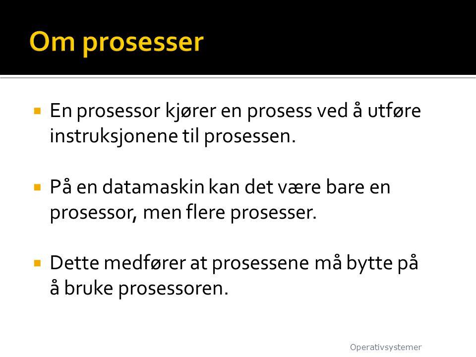  En prosessor kjører en prosess ved å utføre instruksjonene til prosessen.  På en datamaskin kan det være bare en prosessor, men flere prosesser. 