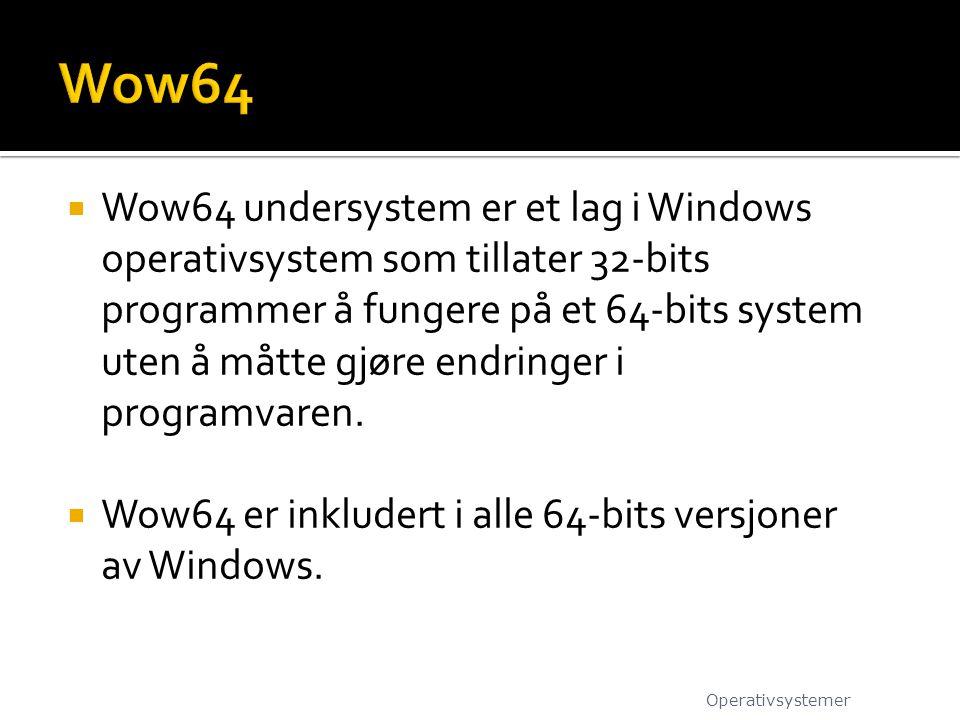  Wow64 undersystem er et lag i Windows operativsystem som tillater 32-bits programmer å fungere på et 64-bits system uten å måtte gjøre endringer i p
