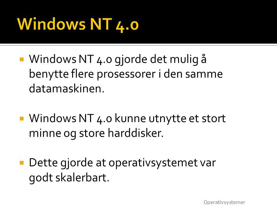  Windows NT 4.0 gjorde det mulig å benytte flere prosessorer i den samme datamaskinen.  Windows NT 4.0 kunne utnytte et stort minne og store harddis