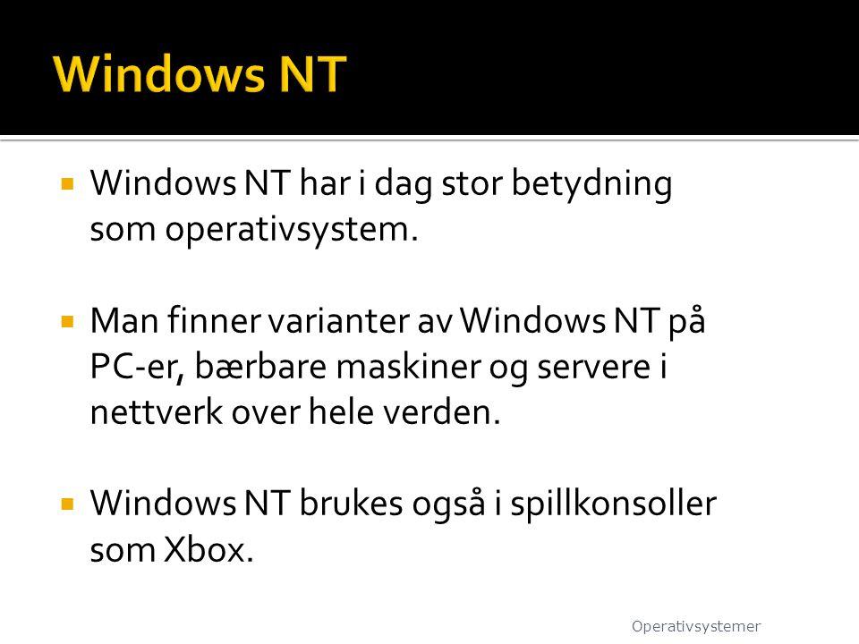  Windows NT har i dag stor betydning som operativsystem.  Man finner varianter av Windows NT på PC-er, bærbare maskiner og servere i nettverk over h