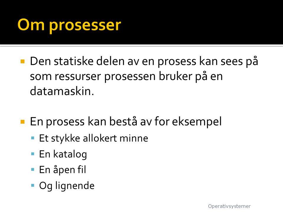  Andre viktige oppgaver for kjernen  Det er kjernen som gir programmer adgang til prosessoren.
