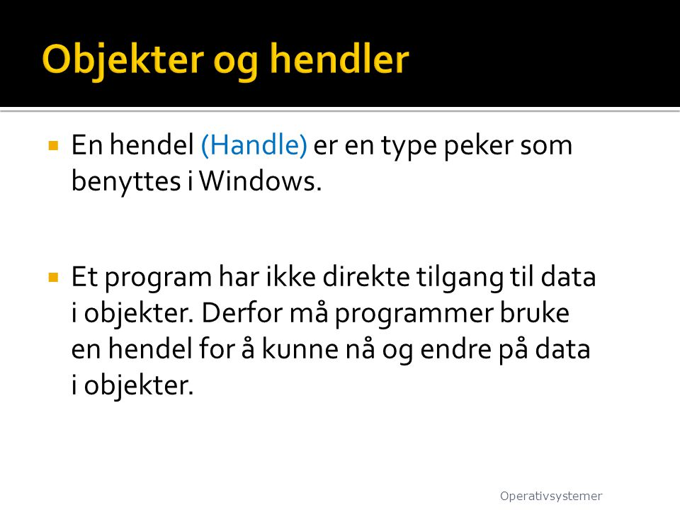  En hendel (Handle) er en type peker som benyttes i Windows.