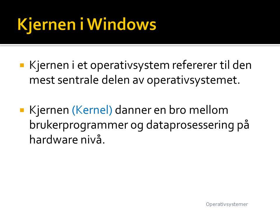  Kjernen i et operativsystem refererer til den mest sentrale delen av operativsystemet.  Kjernen (Kernel) danner en bro mellom brukerprogrammer og d