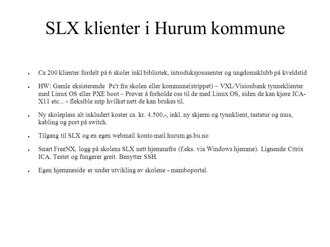 SLX klienter i Hurum kommune ● Ca 200 klienter fordelt på 6 skoler inkl bibliotek, introduksjonssenter og ungdomsklubb på kveldstid ● HW: Gamle eksist