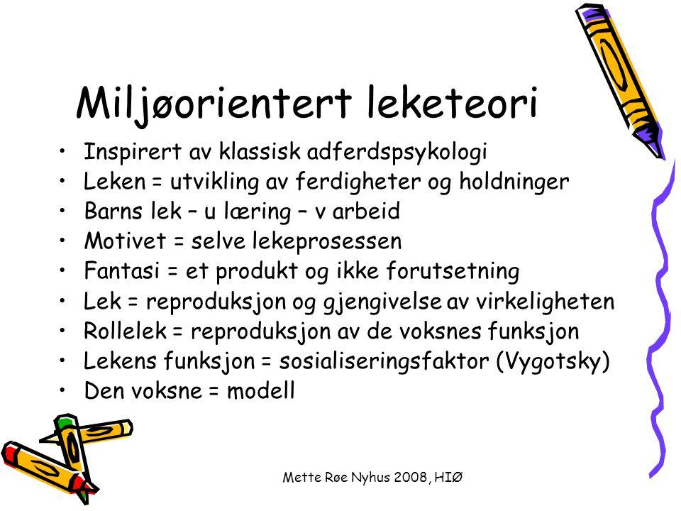 Mette Røe Nyhus 2008, HIØ Innlæringspedagogikk og lek RPs syn Fri lek Etter modning og intr.