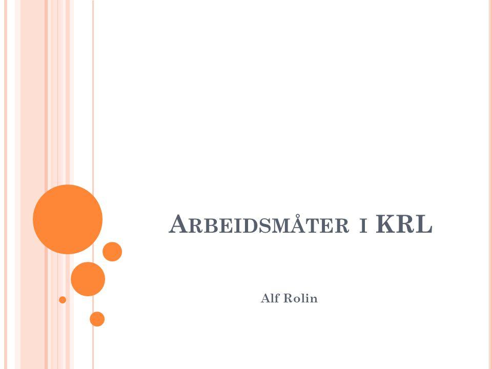 A RBEIDSMÅTER I KRL Alf Rolin