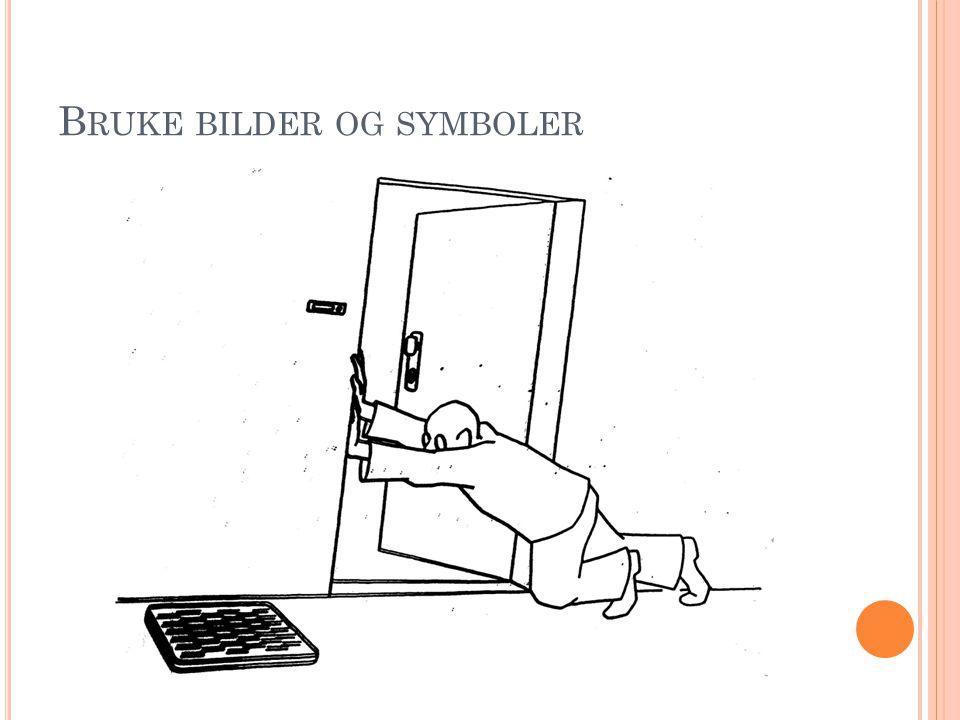B RUKE BILDER OG SYMBOLER
