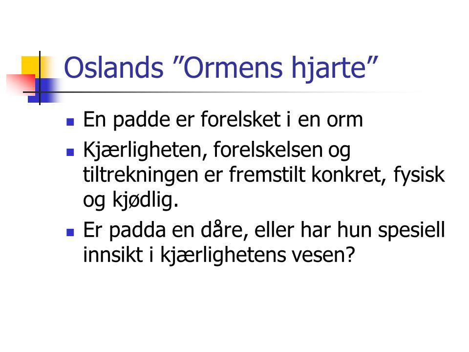 """Oslands """"Ormens hjarte"""" En padde er forelsket i en orm Kjærligheten, forelskelsen og tiltrekningen er fremstilt konkret, fysisk og kjødlig. Er padda e"""