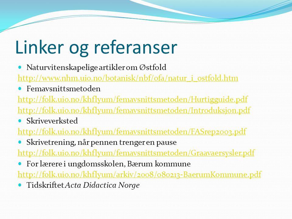 Linker og referanser Naturvitenskapelige artikler om Østfold http://www.nhm.uio.no/botanisk/nbf/ofa/natur_i_ostfold.htm Femavsnittsmetoden http://folk