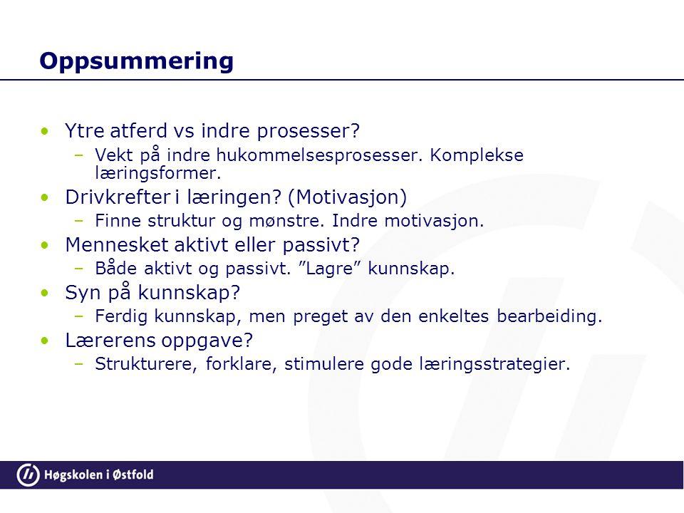 Oppsummering Ytre atferd vs indre prosesser.–Vekt på indre hukommelsesprosesser.