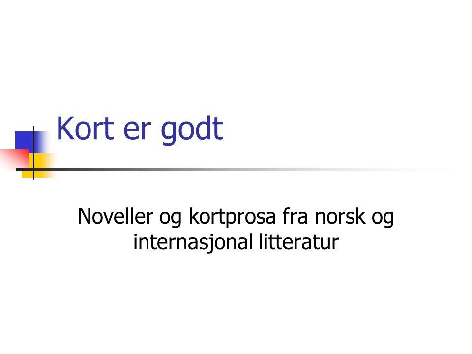 Kort er godt Noveller og kortprosa fra norsk og internasjonal litteratur