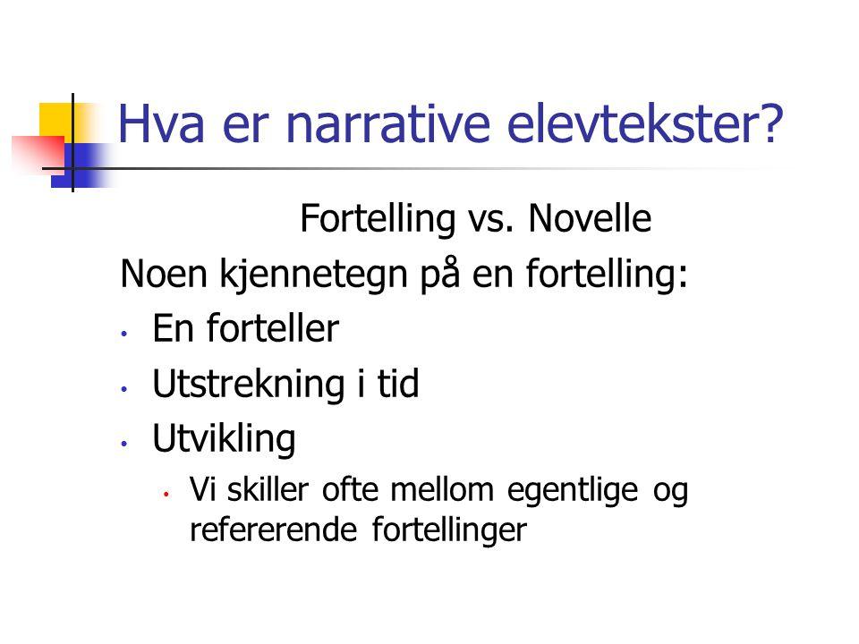 Hva er narrative elevtekster.Fortelling vs.