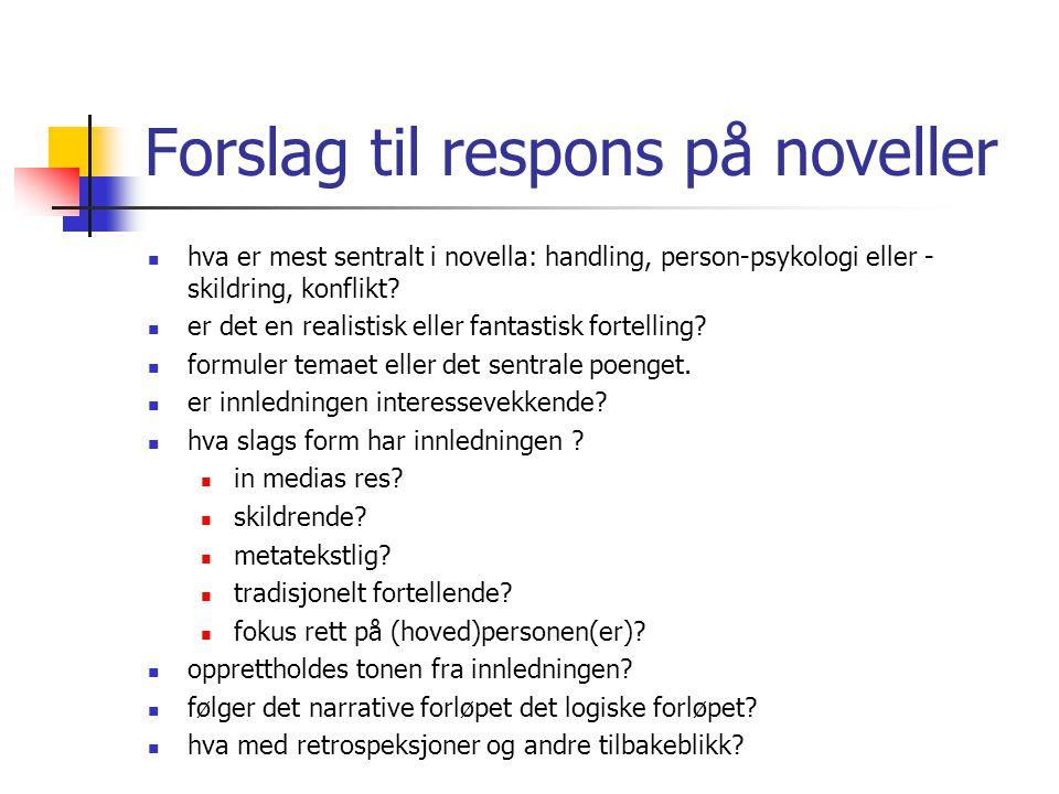 Forslag til respons på noveller hva er mest sentralt i novella: handling, person-psykologi eller - skildring, konflikt.