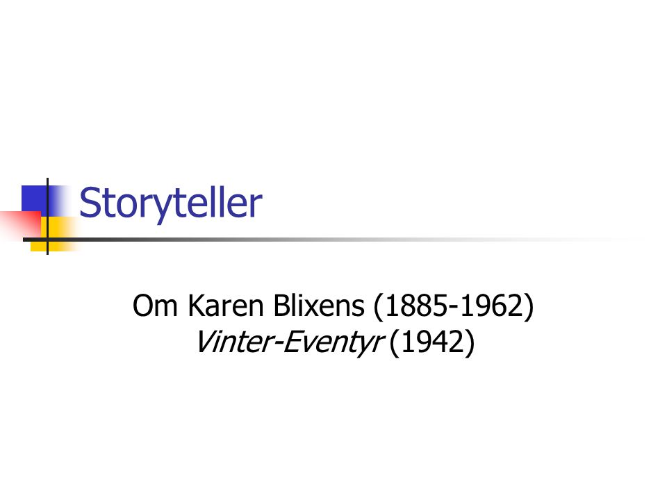 Karen Blixens forfatterskap Sandhedens Hævn (1904) Syv fantastiske fortællinger (1935) Den afrikanske farm (1937) Vinter-Eventyr (1942) Gengældelsens Veje (1944) Sidste Fortællinger (1957) Skæbneanekdoter (1958) Skygger på Græsset (1960) Ehrengard (1963) Essays (1965) Flere samlinger med private brev som har blitt utgitt posthumt